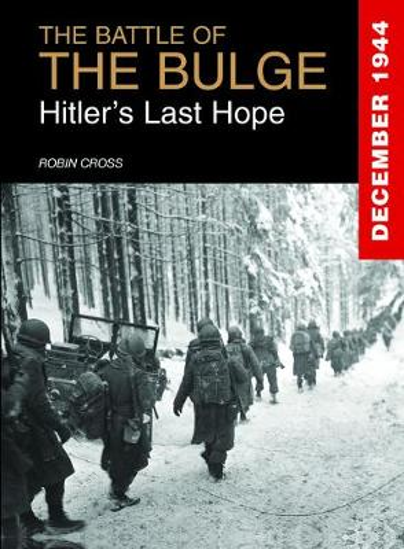 The Battle of the Bulge: Hitler'S Last Hope (Hardback)