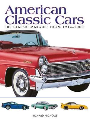 American Classic Cars: 300 Classic Marques from 1914-2000 - Mini Encyclopedia (Paperback)