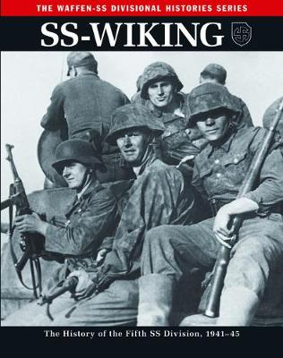Ss: Wiking: The History of the Fifth Ss Division 1941-45 - The Waffen SS Divisional Histories Series (Paperback)