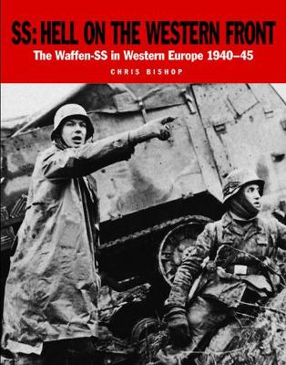 Ss: Hell on the Western Front: The Waffen-Ss in Western Europe 1940-45 (Paperback)