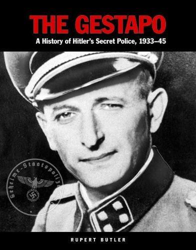 The Gestapo: A History of Hitler's Secret Police, 1933-45 (Paperback)