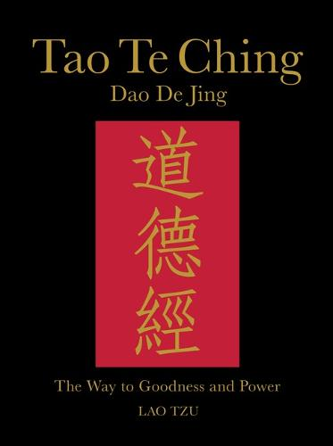 Tao Te Ching (Dao De Jing): The Way to Goodness and Power - Chinese Bound (Hardback)