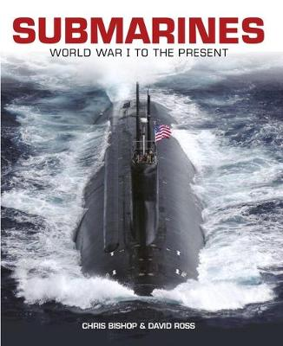Submarines: World War I to the Present (Hardback)