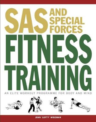 SAS and Special Forces Fitness Training: An Elite Workout Programme for Body and Mind - SAS (Paperback)