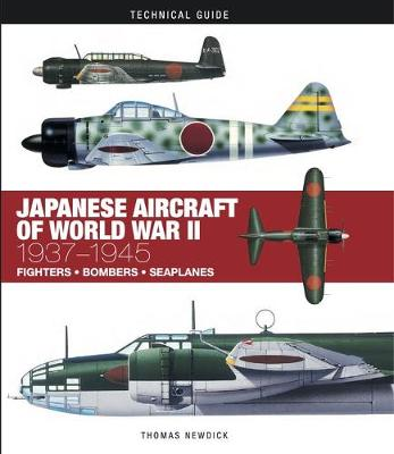 Japanese Aircraft of World War II: 1937-1945 - Technical Guides (Hardback)