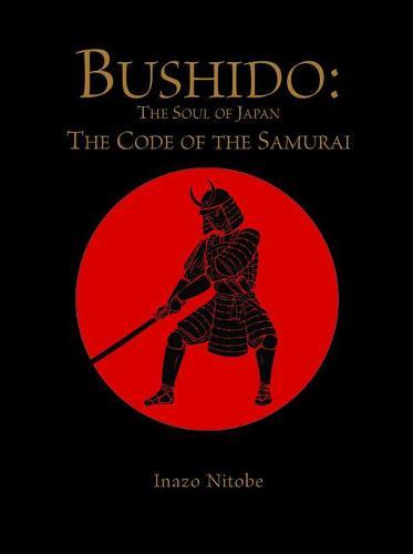 Bushido: The Soul of Japan: The Code of the Samurai - Chinese Bound (Hardback)