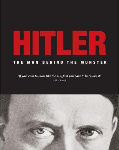 Hitler: The Man Behind the Monster (Hardback)