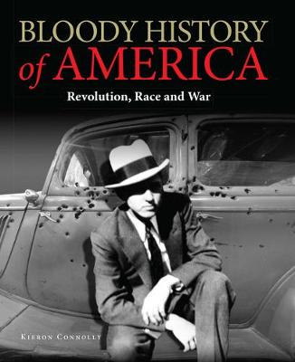 Bloody History of America: Revolution, Race and War - Bloody Histories (Hardback)