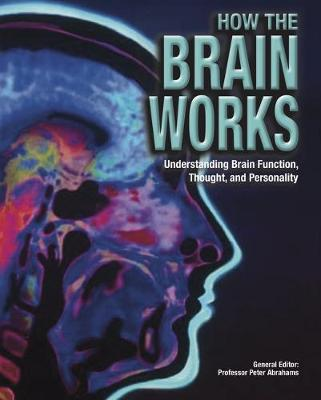How the Brain Works: Understanding Brain Function, Thought and Personality (Hardback)