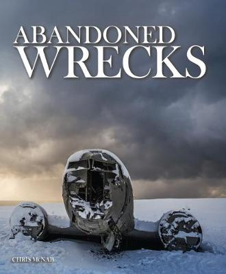 Abandoned Wrecks - Abandoned (Hardback)