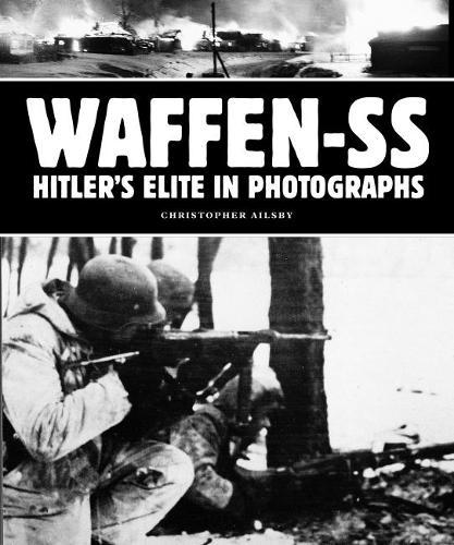 Waffen-SS: Hitler's Elite in Photographs (Paperback)