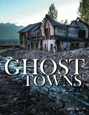 Ghost Towns - Abandoned (Hardback)