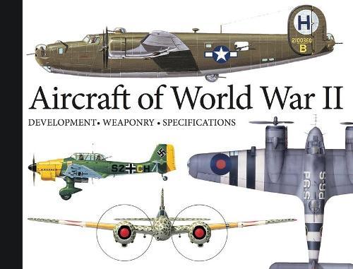 Aircraft of World War II: Development, Weaponry, Specifications - Landscape Pocket (Paperback)