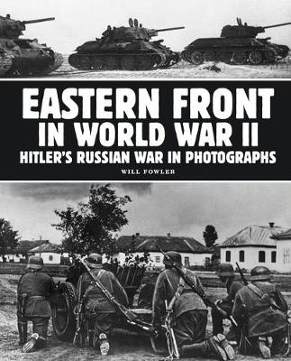 Eastern Front in World War II: Hitler's Russian War in Photographs (Paperback)