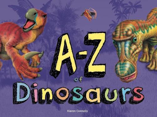 A-Z of Dinosaurs - A-Z (Hardback)