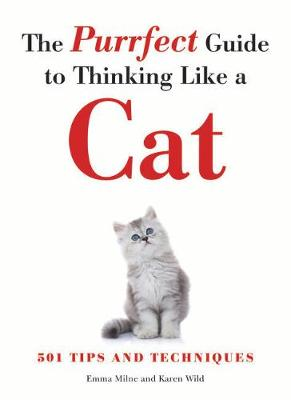 The Purrfect Guide to Thinking Like a Cat (Paperback)