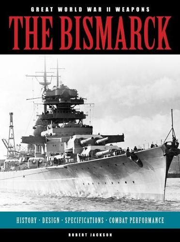 The Bismarck - Great World War II Weapons (Paperback)