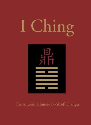 I Ching: The Ancient Chinese Book of Changes - Chinese Bound (Hardback)