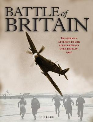 The Battle of Britain: The German attempt to win air supremacy over Britain, 1940 (Hardback)