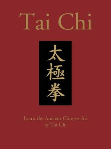 Tai Chi: Learn the Ancient Chinese Art of Tai Chi - Chinese Bound (Hardback)