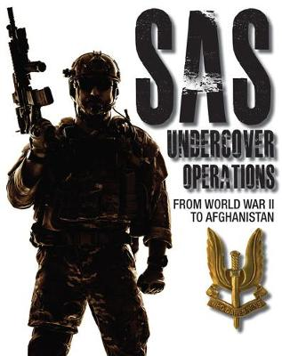 SAS Undercover Operations: From WWII to Afghanistan - SAS (Paperback)