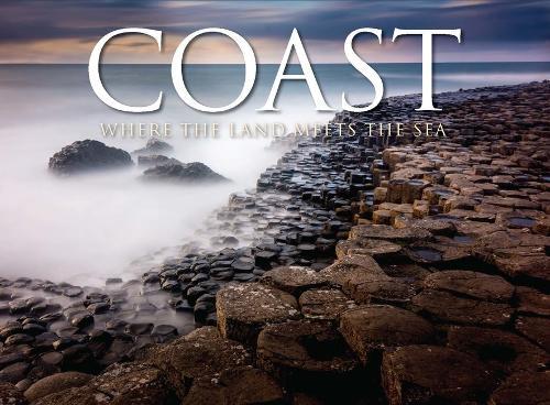 Coast: Where The Land Meets The Sea (Hardback)