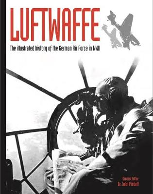 Luftwaffe: The illustrated history of the German Air Force in WWII (Paperback)