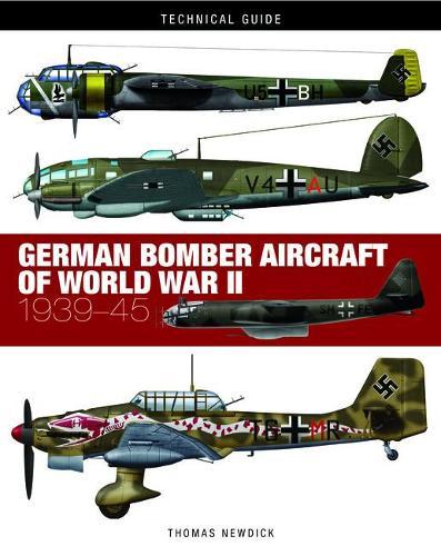German Bomber Aircraft of World War II - Technical Guides (Hardback)