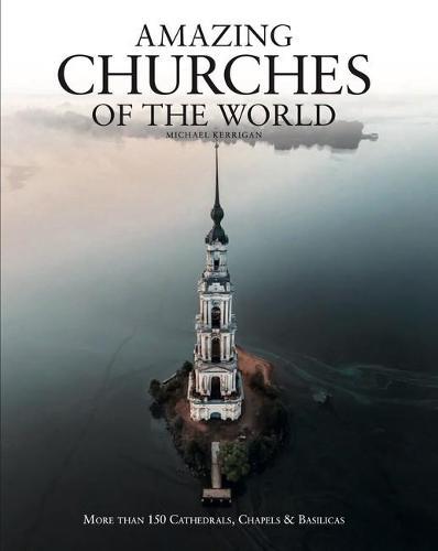 Amazing Churches of the World - Abandoned (Hardback)