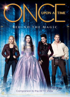 Once Upon a Time: Behind the Magic (Hardback)