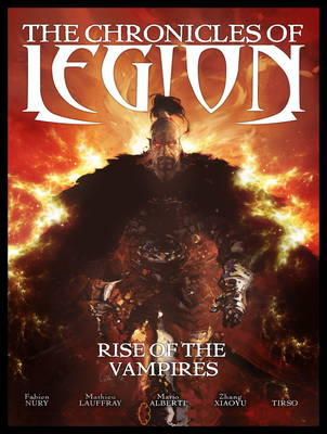 The Chronicles of Legion: The Rise of the Vampires (Hardback)