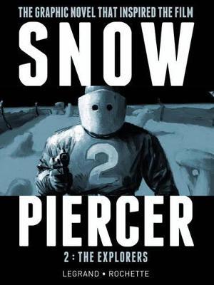 Snowpiercer: Snowpiercer: Vol 2 - The Explorers Explorers v. 2 (Hardback)