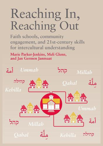 Reaching In, Reaching Out: Faith schools, community engagement, and 21st-century skills for intercultural understanding (Paperback)