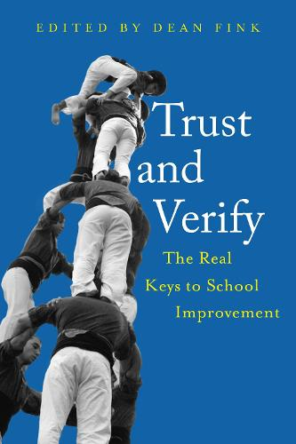 Trust and Verify: The real keys to school improvement (Paperback)