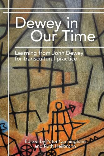 Dewey in Our Time: Learning from John Dewey for transcultural practice (Paperback)