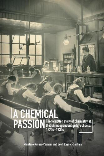 A Chemical Passion: The forgotten story of chemistry at British independent girls' schools, 1820s-1930s (Paperback)
