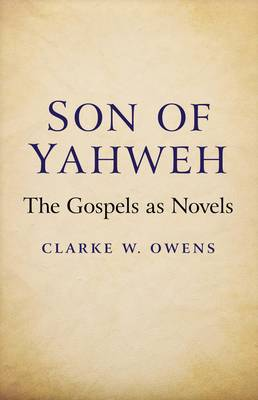 Son of Yahweh: The Gospels as Novels (Paperback)