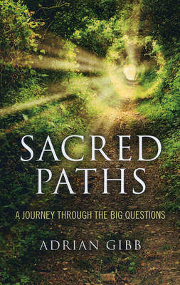 Sacred Paths: A Journey Through the Big Questions (Paperback)