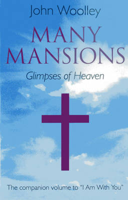 """Many Mansions: The Companion Volume to """"I am with You"""" (Paperback)"""