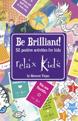 Relax Kids - Be Brilliant!: 52 Positive Activities for Kids (Paperback)