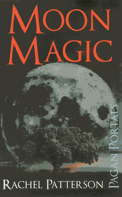 Pagan Portals - Moon Magic (Paperback)