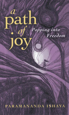 A Path of Joy: Popping into Freedom (Paperback)