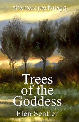 Shaman Pathways - Trees of the Goddess - a new way of working with the Ogham (Paperback)