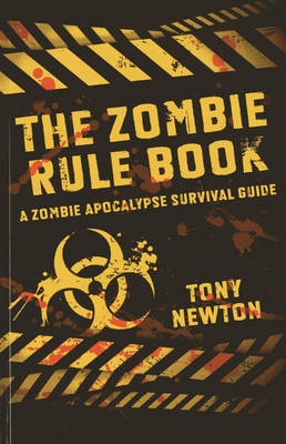 The Zombie Rule Book: A Zombie Apocalypse Survival Guide (Paperback)