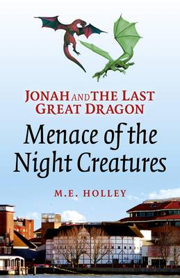 Jonah and the Last Great Dragon: Menace of the Night Creatures (Paperback)