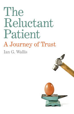 Reluctant Patient: A Journey of Trust (Paperback)