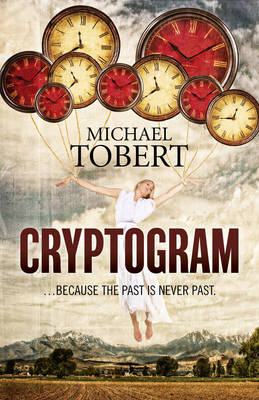 Cryptogram: ... Because the Past is Never Past (Paperback)