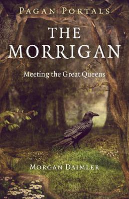 Pagan Portals - The Morrigan: Meeting the Great Queens (Paperback)