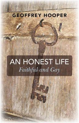 An Honest Life: Faithful and Gay (Paperback)