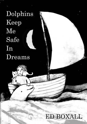 Dolphins Keep Me Safe in Dreams (Paperback)